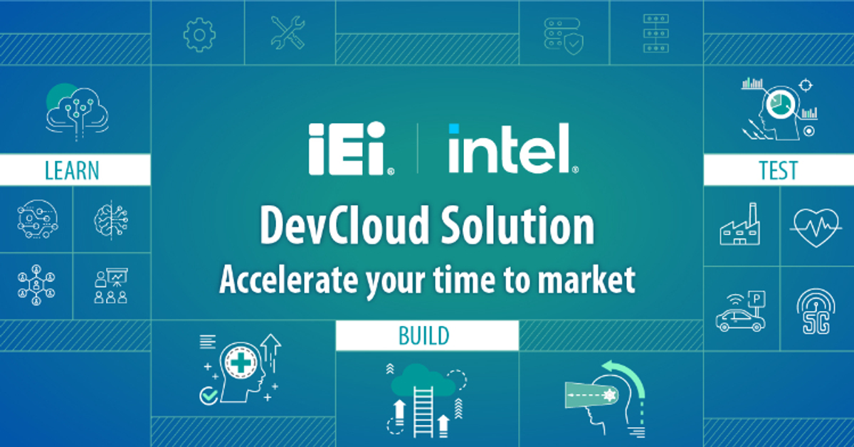 IEI Exclusively Combines Intel® DevCloud Platform to Provide Free Cloud-Based Service